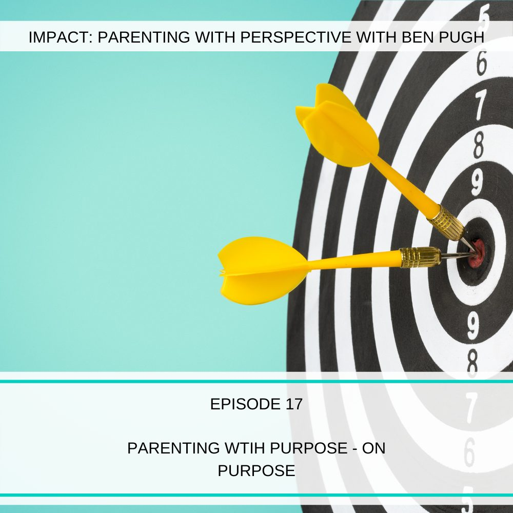 #017 Parenting with Purpose, On Purpose