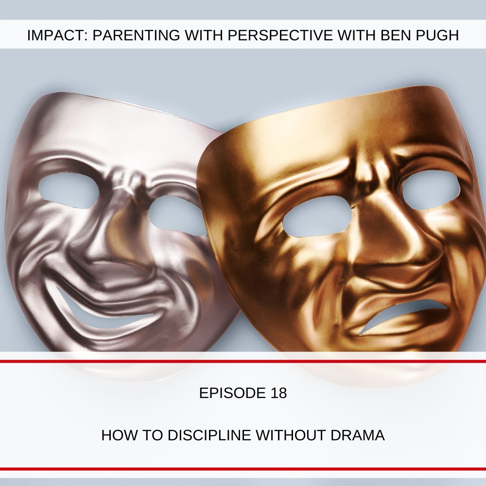 #018 How To Discipline Without Drama