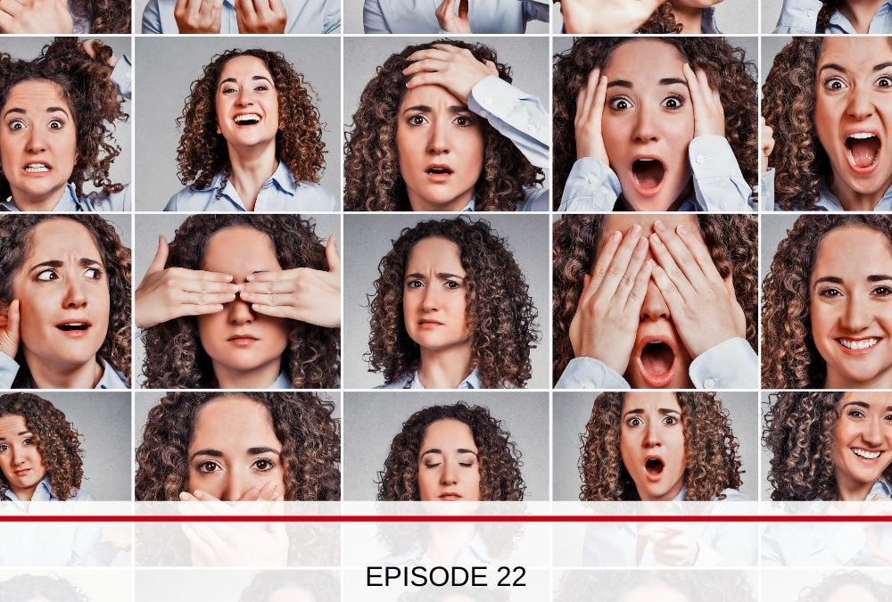 #022 Managing YOUR OWN Emotions!