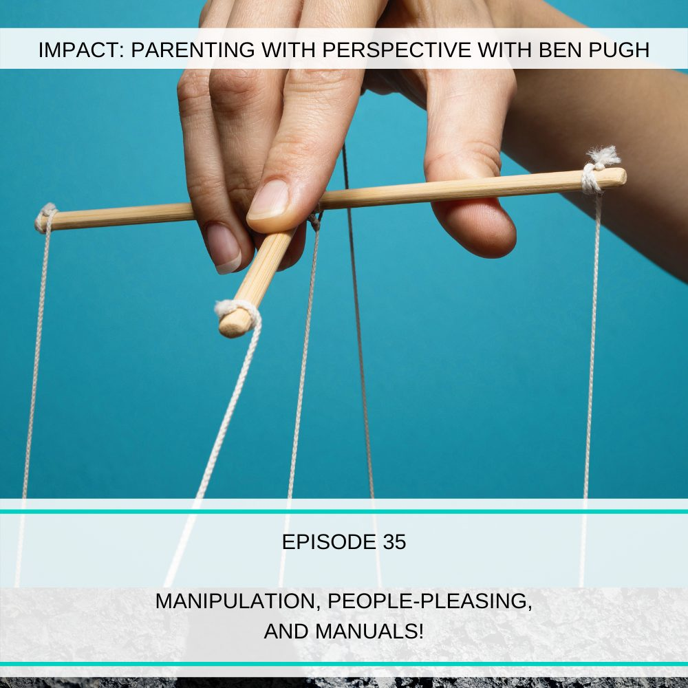 #035 Manipulation, People-Pleasing, and Manuals!