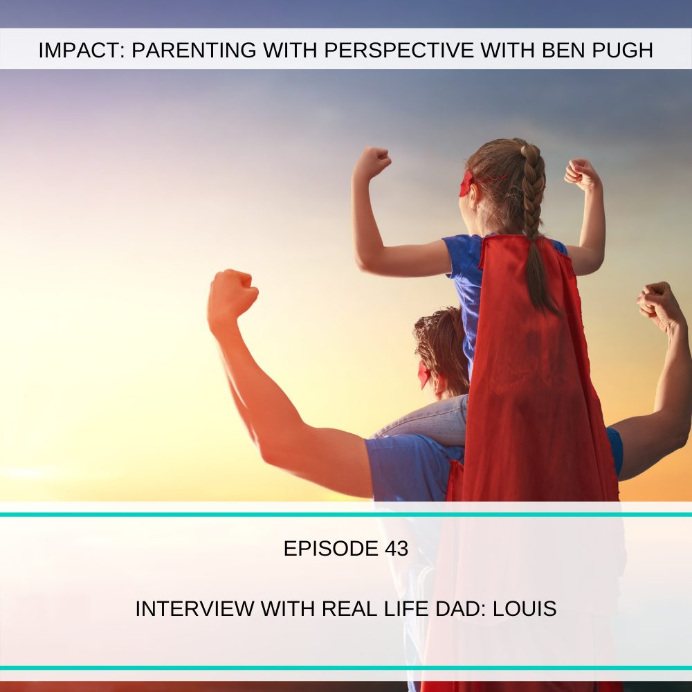 #043 Interview with Real Life Dad, Louis