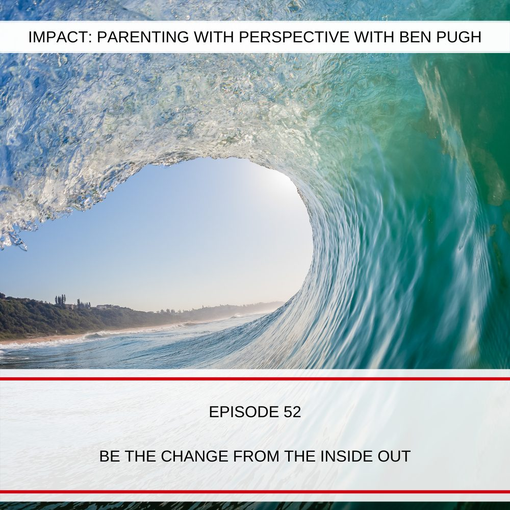 #052 Be the change from the inside out!