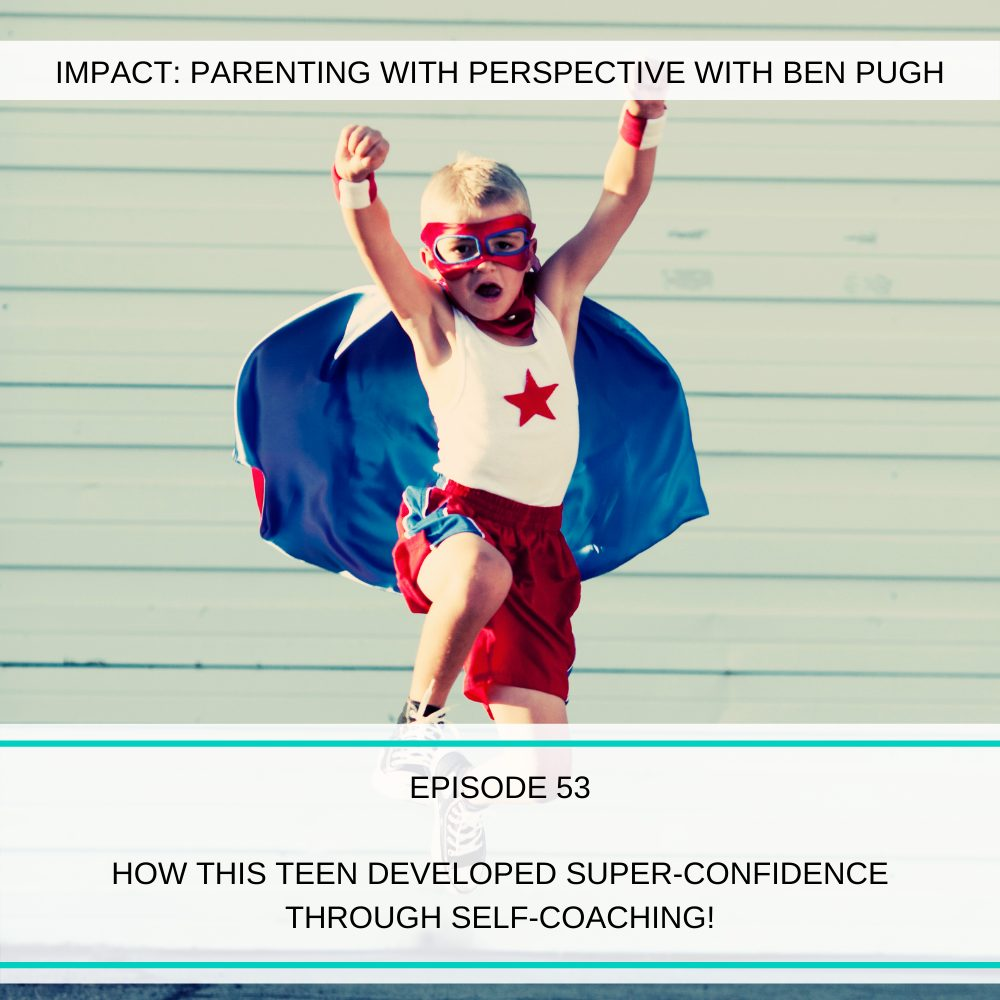 #053 How this teen developed super-confidence through self-coaching!