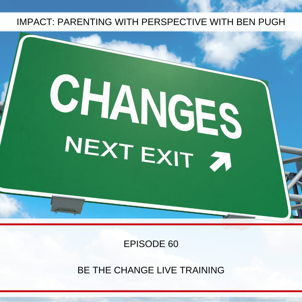 #060 Be The Change LIVE TRAINING!