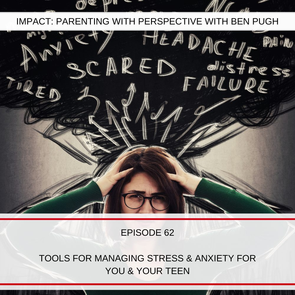#062 Tools for Managing stress & anxiety for you & your teen.