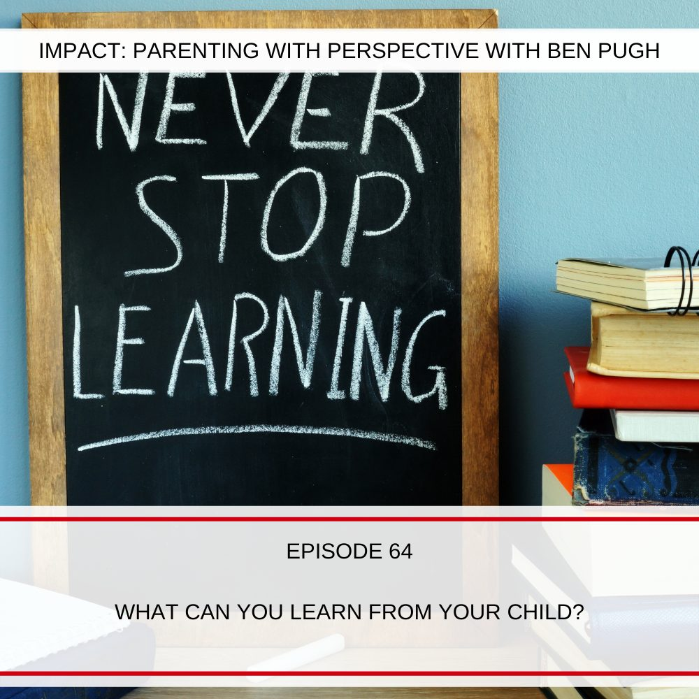 #064 What can You Learn from Your Child?