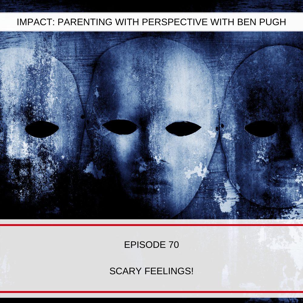 #070 Scary Feelings!